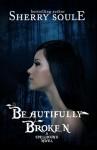 Beautifully Broken (Spellbound #1) - Sherry Soule