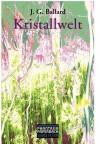 Kristallwelt - J.G. Ballard