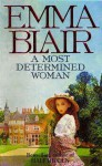 A Most Determined Woman - Emma Blair