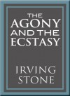 The Agony and the Ecstasy: A Biographical Novel of Michelangelo (Audio) - Irving Stone, Arthur Morey