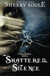 Shattered Silence - Sherry Soule