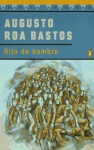 Hijo de Hombre/ Son Of Man (Contemporanea) (Spanish Edition) - Augusto Roa Bastos