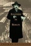 Einstein in Berlin - Thomas Levenson