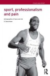 Sport, Professionalism and Pain: Ethnographies of Injury and Risk - David Howe