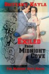 Exiled from Midnight Cove: The Midnight Cove Series - Brittany Kayla