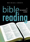 Bible Reading: A Beginner's Guide - Michael Green