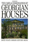 Care and Conservation of Georgian Houses - Andy Heath