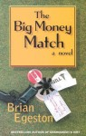 The Big Money Match - Brian Egeston