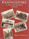 Basingstoke: A Pictorial History - Robert K. Brown