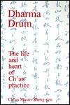 Dharma Drum: The Life and Heart of Ch'an Practice - Shengyan