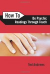 How to Do Psychic Readings Through Touch - Ted Andrews