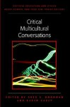 Critical Multicultural Conversations - Karen T. Carey, Greg S. Goodman, Barry Kanpol, Fred Yeo