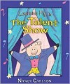 Louanne Pig in the Talent Show - Nancy Carlson