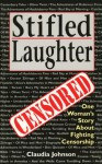Stifled Laughter: One Woman's Story About Fighting Censorship - Claudia Durst Johnson