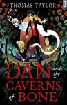 Dan and the Caverns of Bone - Thomas Taylor