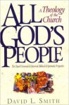 All God's People: A Theology Of The Church - David L. Smith