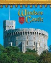Windsor Castle: England's Royal Fortress - Jacqueline A. Ball, Stephen F. Brown