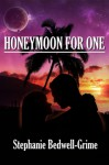 Honeymoon for one - Stephanie Bedwell-Grime