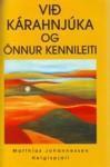 Við Kárahnjúka og önnur kennileiti: Helgispjall - Matthías Johannessen