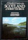 A Traveller's Guide to the Scotland of Robert the Bruce - Nigel Tranter, Michael Cyprien
