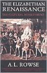 The Elizabethan Renaissance: The Cultural Achievement - A.L. Rowse