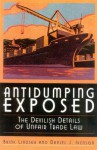 Antidumping Exposed: The Devilish Details of Unfair Trade Law - Brink Lindsey