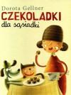 Czekoladki dla sąsiadki - Dorota Gellner, Maciej Szymanowicz