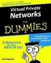 Virtual Private Networks For Dummies - Mark S. Merkow