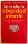 Como Evitar la Obesidad Infantil (Spanish Edition) - Judy Mazel, John E. Monaco