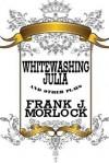 Whitewashing Julia and Other Plays - Frank J. Morlock, Henry Arthur Jones, Saki