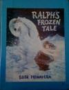 Ralph's Frozen Tale - Elise Primavera