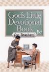 God's Little Devotional Book for Teachers (God's Little Devotional Books) - Honor Books