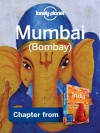 Lonely Planet Mumbai (Bombay): Chapter from India Travel Guide - Lonely Planet, Amy Karafin