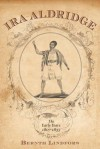 IRA Aldridge:: The Early Years, 1807-1833 - Bernth Lindfors