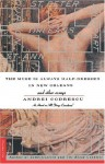 The Muse Is Always Half-Dressed in New Orleans and Other Essays - Andrei Codrescu