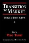 Transition to Market: Studies in Fiscal Reform - Vito Tanzi