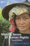 Making Sense of Human Rights - James W. Nickel