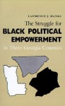 Struggle Black Political Empowerment: Three Georgia Counties - Lawrence J. Hanks