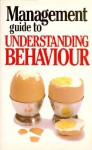 The Management Guide to Understanding Behaviour - Kate Keenan, Anne Taute