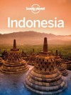 Lonely Planet Indonesia (Travel Guide) - Lonely Planet, Ryan Ver Berkmoes, Brett Atkinson, Celeste Brash, Stuart Butler, John Noble, Adam Skolnick, Iain Stewart, Paul Stiles