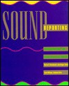 Sound Reporting: The National Public Radio Guide to Radio Journalism and Production - John Dinges, (U.S.) National Public Radio Inc., Staff Npr