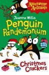 Penguin Pandemonium - Christmas Crackers (Awesome Animals) - Jeanne Willis