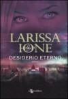 Desiderio eterno - Larissa Ione, Laura Liucci