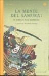 La mente del samurai: il codice del bushido - Thomas Cleary, Giusi Valent