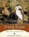Ephus and the Praying Bushel: Ephus Tells the Easter Story - Robert Berry, Toni Berry