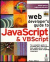 Web Developer's Guide To Java Script & Vb Script: Your Complete Guide To Creating Live, Interactive Online Applications - Peter G. Aitken