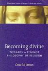 Becoming Divine: Towards A Feminist Philosophy Of Religion - Grace M. Jantzen