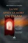 Vie après la mort en Islam (La) (French Edition) - Abu Hamid al-Ghazali
