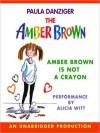 Amber Brown Is Not A Crayon - Paula Danziger, Tony Ross, Alica Witt, Alicia Witt