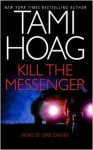 Kill the Messenger (Audio) - Tami Hoag, Erik Davies